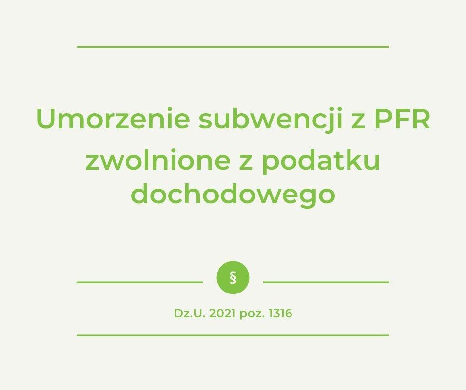 Umorzenie subwencji z PFR zwolnione z podatku dochodowego